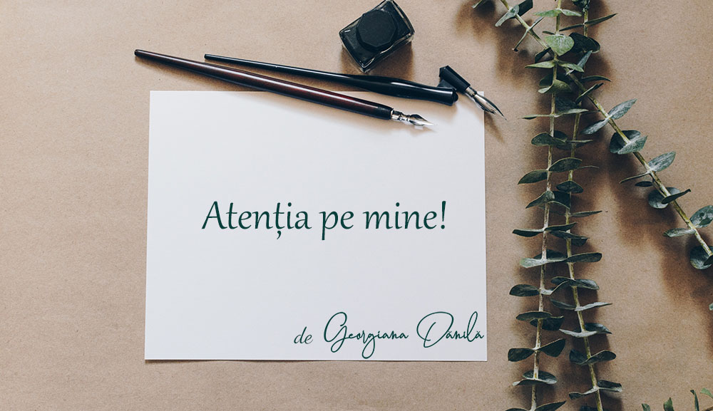 atentia-pe-mine-georgiana-danila
